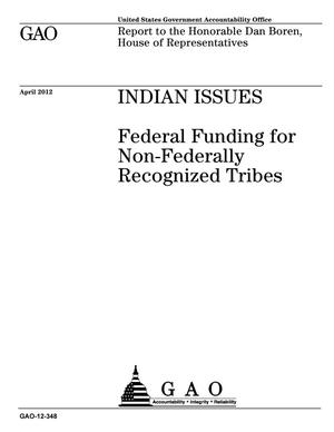Primary view of object titled 'Indian Issues: Federal Funding for Non-Federally Recognized Tribes'.