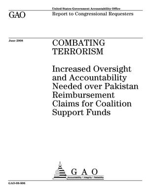 Primary view of object titled 'Combating Terrorism: Increased Oversight and Accountability Needed over Pakistan Reimbursement Claims for Coalition Support Funds'.