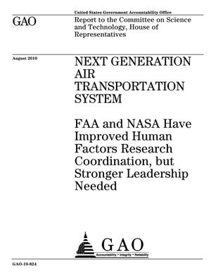 Primary view of object titled 'Next Generation Air Transportation System: FAA and NASA Have Improved Human Factors Research Coordination, but Stronger Leadership Needed'.