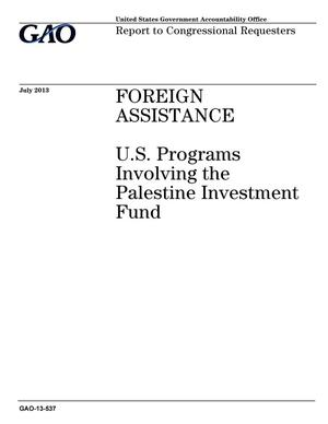 Primary view of object titled 'Foreign Assistance: U.S. Programs Involving the Palestine Investment Fund'.
