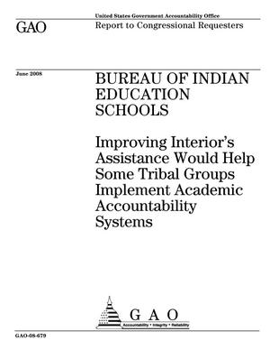 Primary view of object titled 'Bureau of Indian Education Schools: Improving Interior's Assistance Would Help Some Tribal Groups Implement Academic Accountability Systems'.