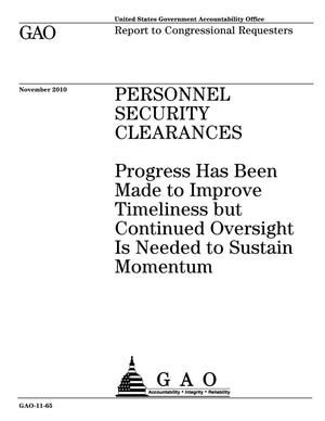 Primary view of object titled 'Personnel Security Clearances: Progress Has Been Made to Improve Timeliness but Continued Oversight Is Needed to Sustain Momentum'.