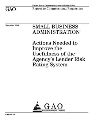 Primary view of object titled 'Small Business Administration: Actions Needed to Improve the Usefulness of the Agency's Lender Risk Rating System'.
