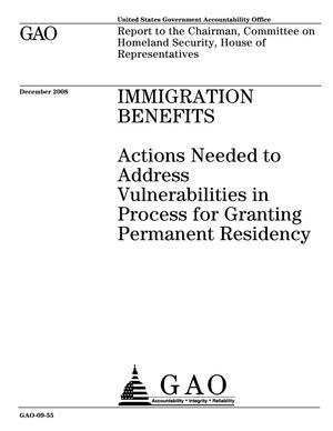 Primary view of object titled 'Immigration Benefits: Actions Needed to Address Vulnerabilities in Process for Granting Permanent Residency'.
