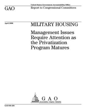 Primary view of object titled 'Military Housing: Management Issues Require Attention as the Privatization Program Matures'.