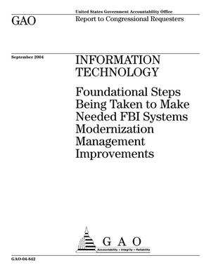 Primary view of object titled 'Information Technology: Foundational Steps Being Taken to Make Needed FBI Systems Modernization Management Improvements'.