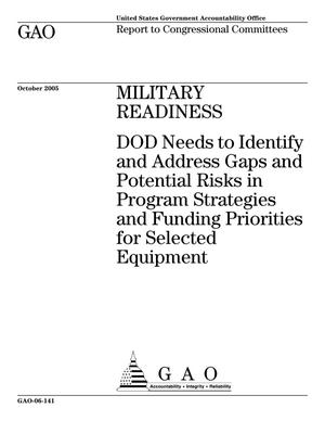 Primary view of object titled 'Military Readiness: DOD Needs to Identify and Address Gaps and Potential Risks in Program Strategies and Funding Priorities for Selected Equipment'.