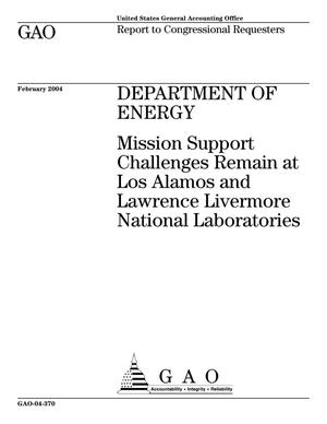 Primary view of object titled 'Department of Energy: Mission Support Challenges Remain at Los Alamos and Lawrence Livermore National Laboratories'.