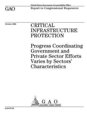 Primary view of object titled 'Critical Infrastructure Protection: Progress Coordinating Government and Private Sector Efforts Varies by Sectors' Characteristics'.