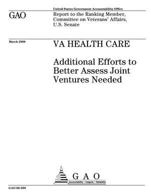 Primary view of object titled 'VA Health Care: Additional Efforts to Better Assess Joint Ventures Needed'.