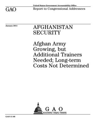 Primary view of object titled 'Afghanistan Security: Afghan Army Growing, but Additional Trainers Needed; Long-term Costs Not Determined'.