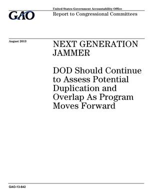 Primary view of object titled 'Next Generation Jammer: DOD Should Continue to Assess Potential Duplication and Overlap As Program Moves Forward'.