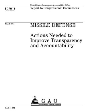 Primary view of object titled 'Missile Defense: Actions Needed to Improve Transparency and Accountability'.