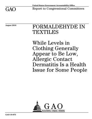 Primary view of object titled 'Formaldehyde in Textiles: While Levels in Clothing Generally Appear to Be Low, Allergic Contact Dermatitis Is a Health Issue for Some People'.