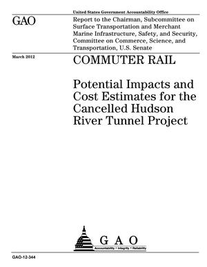 Primary view of object titled 'Commuter Rail: Potential Impacts and Cost Estimates for the Cancelled Hudson River Tunnel Project'.