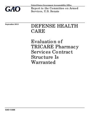 Primary view of object titled 'Defense Health Care: Evaluation of TRICARE Pharmacy Services Contract Structure Is Warranted'.