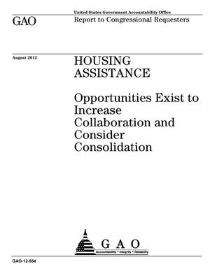 Primary view of object titled 'Housing Assistance: Opportunities Exist to Increase Collaboration and Consider Consolidation'.