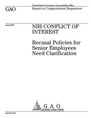 Primary view of object titled 'NIH Conflict of Interest: Recusal Policies for Senior Employees Need Clarification'.