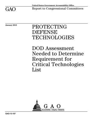 Primary view of object titled 'Protecting Defense Technologies: DOD Assessment Needed to Determine Requirement for Critical Technologies List'.
