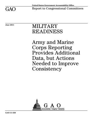 Primary view of object titled 'Military Readiness: Army and Marine Corps Reporting Provides Additional Data, but Actions Needed to Improve Consistency'.