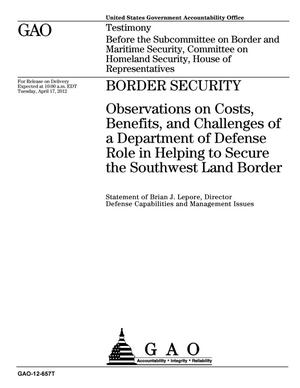 Primary view of object titled 'Border Security: Observations on Costs, Benefits, and Challenges of a Department of Defense Role in Helping to Secure the Southwest Land Border'.
