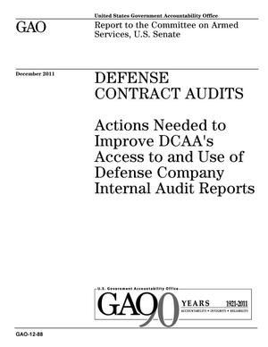 Primary view of object titled 'Defense Contract Audits: Actions Needed to Improve DCAA's Access to and Use of Defense Company Internal Audit Reports'.