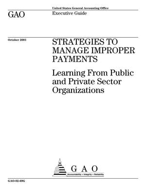 Primary view of object titled 'Strategies to Manage Improper Payments: Learning From Public and Private Sector Organizations (Supersedes GAO-01-703G)'.