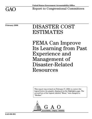 Primary view of object titled 'Disaster Cost Estimates: FEMA Can Improve Its Learning from Past Experience and Management of Disaster-Related Resources'.