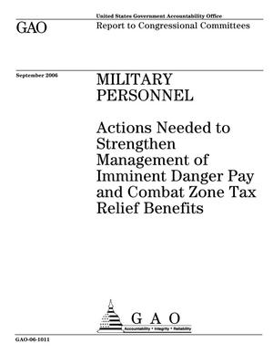 Primary view of object titled 'Military Personnel: Actions Needed to Strengthen Management of Imminent Danger Pay and Combat Zone Tax Relief Benefits'.