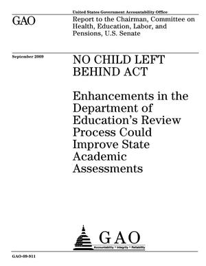 Primary view of object titled 'No Child Left Behind Act: Enhancements in the Department of Education's Review Process Could Improve State Academic Assessments'.