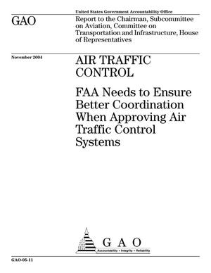 Primary view of object titled 'Air Traffic Control: FAA Needs to Ensure Better Coordination When Approving Air Traffic Control Systems'.