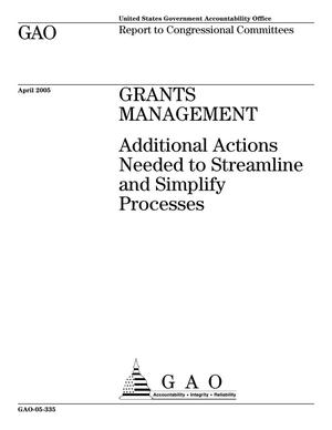 Primary view of object titled 'Grants Management: Additional Actions Needed to Streamline and Simplify Processes'.