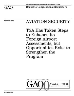 Primary view of object titled 'Aviation Security: TSA Has Taken Steps to Enhance Its Foreign Airport Assessments, but Opportunities Exist to Strengthen the Program'.