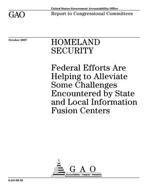 Primary view of object titled 'Homeland Security: Federal Efforts Are Helping to Alleviate Some Challenges Encountered by State and Local Information Fusion Centers'.