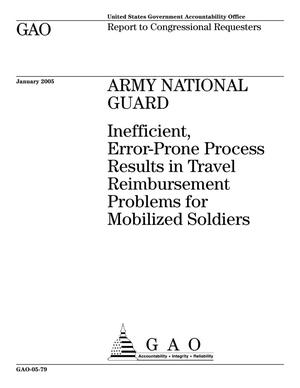 Primary view of object titled 'Army National Guard: Inefficient, Error-Prone Process Results in Travel Reimbursement Problems for Mobilized Soldiers'.