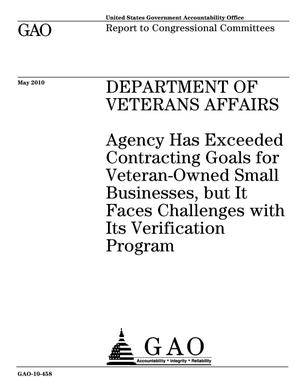 Primary view of object titled 'Department of Veterans Affairs: Agency Has Exceeded Contracting Goals for Veteran-Owned Small Businesses, but It Faces Challenges with Its Verification Program'.