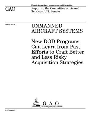 Primary view of object titled 'Unmanned Aircraft Systems: New DOD Programs Can Learn from Past Efforts to Craft Better and Less Risky Acquisition Strategies'.