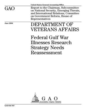 Primary view of object titled 'Department of Veterans Affairs: Federal Gulf War Illnesses Research Strategy Needs Reassessment'.