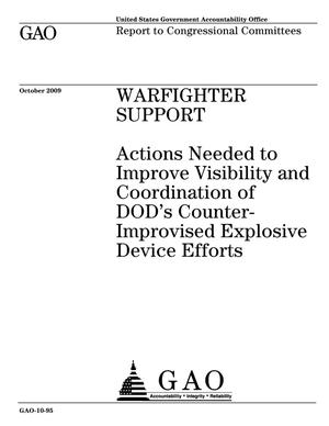 Primary view of object titled 'Warfighter Support: Actions Needed to Improve Visibility and Coordination of DOD's Counter-Improvised Explosive Device Efforts'.