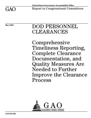 Primary view of object titled 'DOD Personnel Clearances: Comprehensive Timeliness Reporting, Complete Clearance Documentation, and Quality Measures Are Needed to Further Improve the Clearance Process'.