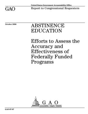 Primary view of object titled 'Abstinence Education: Efforts to Assess the Accuracy and Effectiveness of Federally Funded Programs'.