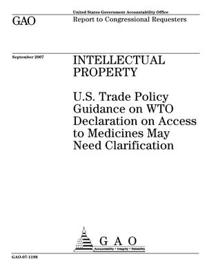 Primary view of object titled 'Intellectual Property: U.S. Trade Policy Guidance on WTO Declaration on Access to Medicines May Need Clarification'.