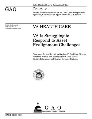 Primary view of object titled 'VA Health Care: VA Is Struggling to Respond to Asset Realignment Challenges'.