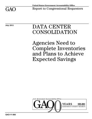 Primary view of object titled 'Data Center Consolidation: Agencies Need to Complete Inventories and Plans to Achieve Expected Savings'.