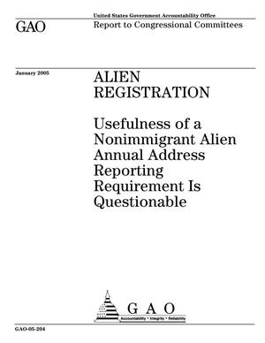 Primary view of object titled 'Alien Registration: Usefulness of a Nonimmigrant Alien Annual Address Reporting Requirement Is Questionable'.