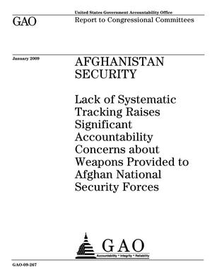 Primary view of object titled 'Afghanistan Security: Lack of Systematic Tracking Raises Significant Accountability Concerns about Weapons Provided to Afghan National Security Forces'.