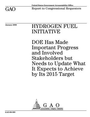 Primary view of object titled 'Hydrogen Fuel Initiative: DOE Has Made Important Progress and Involved Stakeholders but Needs to Update What It Expects to Achieve by Its 2015 Target'.