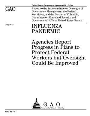 Primary view of object titled 'Influenza Pandemic: Agencies Report Progress in Plans to Protect Federal Workers but Oversight Could Be Improved'.