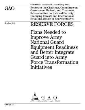Primary view of object titled 'Reserve Forces: Plans Needed to Improve Army National Guard Equipment Readiness and Better Integrate Guard into Army Force Transformation Initiatives'.