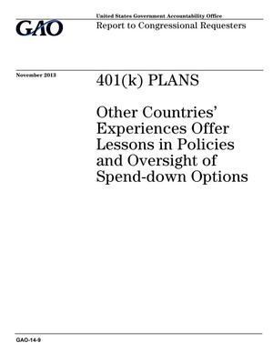 Primary view of object titled '401(k) Plans: Other Countries' Experiences Offer Lessons in Policies and Oversight of Spend-down Options'.